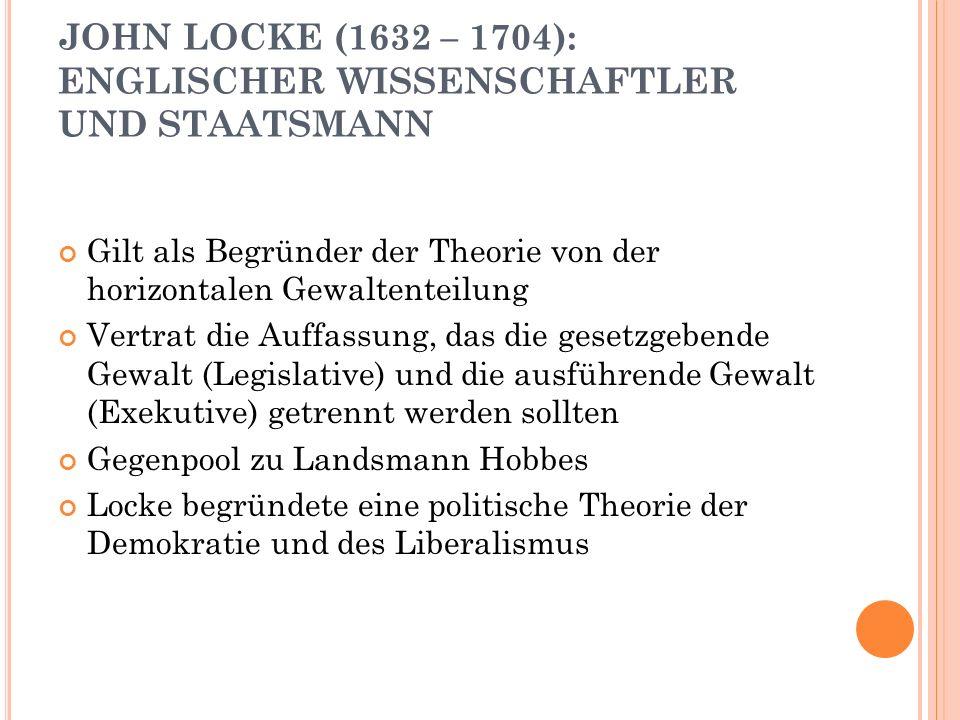 JOHN LOCKE (1632 – 1704): ENGLISCHER WISSENSCHAFTLER UND STAATSMANN
