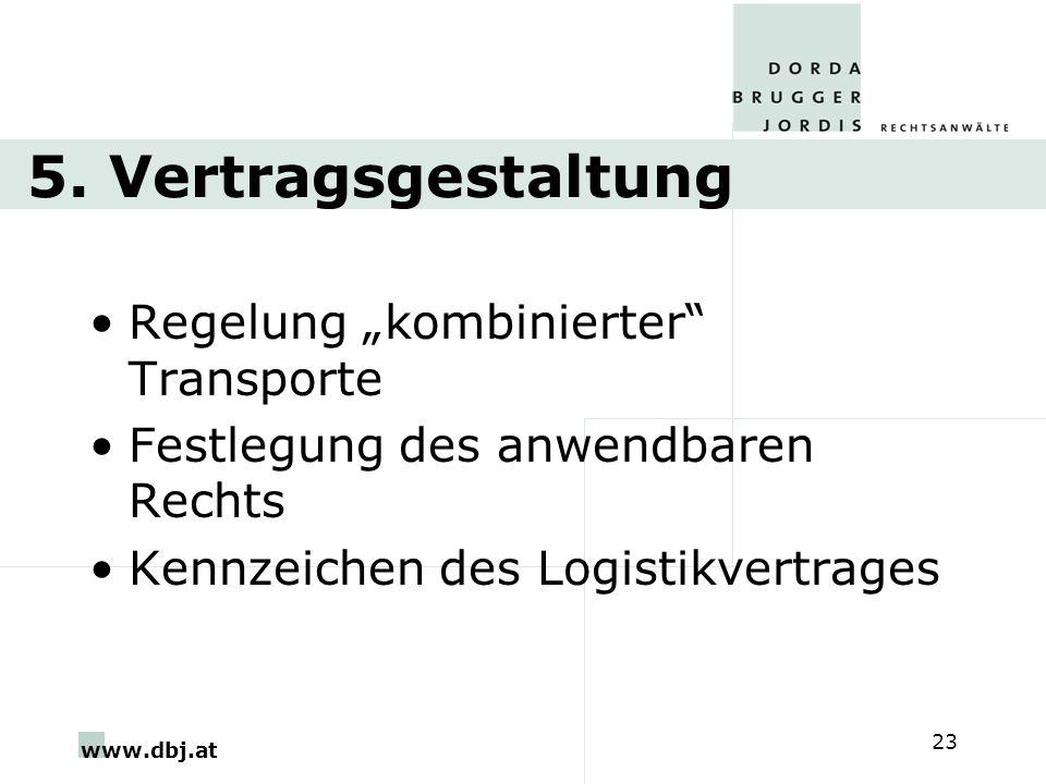 "5. Vertragsgestaltung Regelung ""kombinierter Transporte."