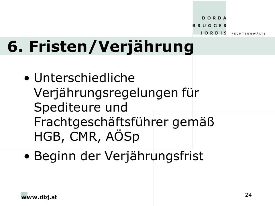 6. Fristen/Verjährung Unterschiedliche Verjährungsregelungen für Spediteure und Frachtgeschäftsführer gemäß HGB, CMR, AÖSp.