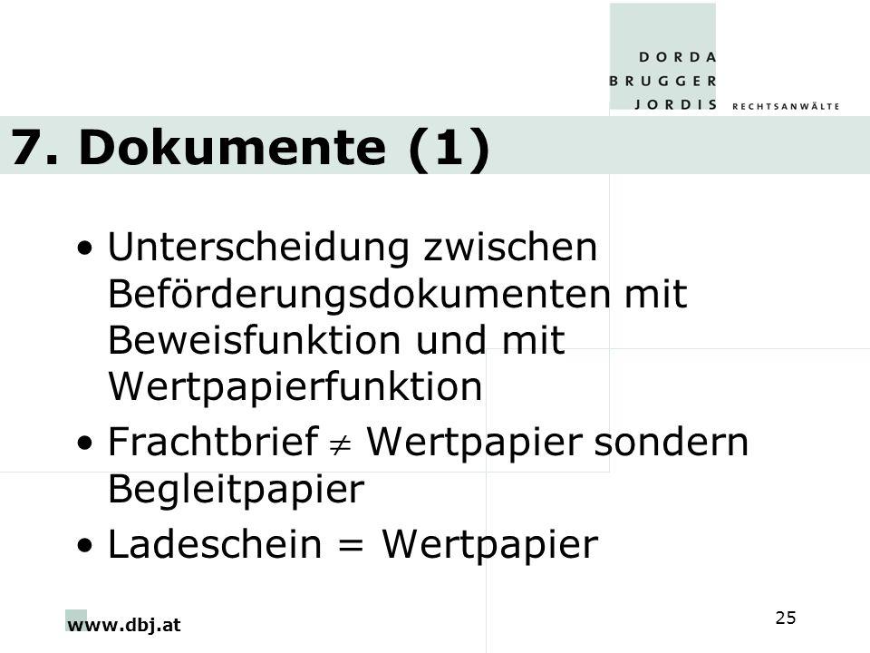 7. Dokumente (1) Unterscheidung zwischen Beförderungsdokumenten mit Beweisfunktion und mit Wertpapierfunktion.