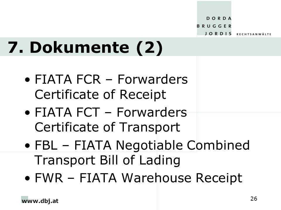 7. Dokumente (2) FIATA FCR – Forwarders Certificate of Receipt. FIATA FCT – Forwarders Certificate of Transport.