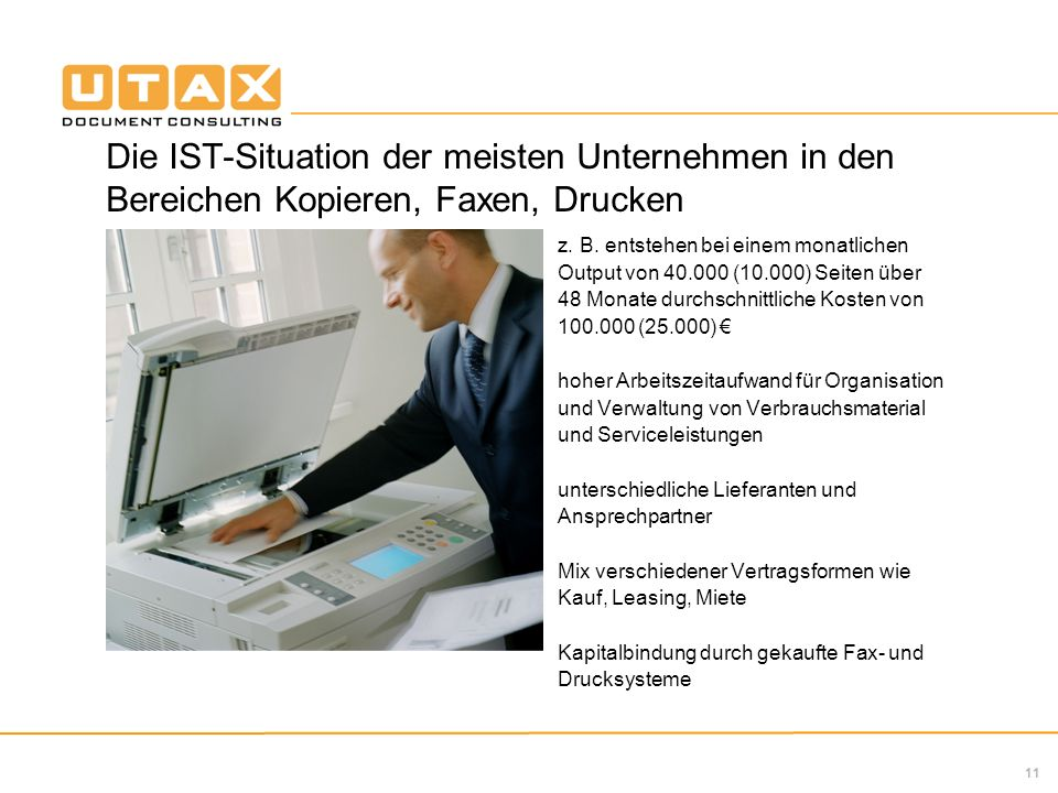 Die IST-Situation der meisten Unternehmen in den Bereichen Kopieren, Faxen, Drucken