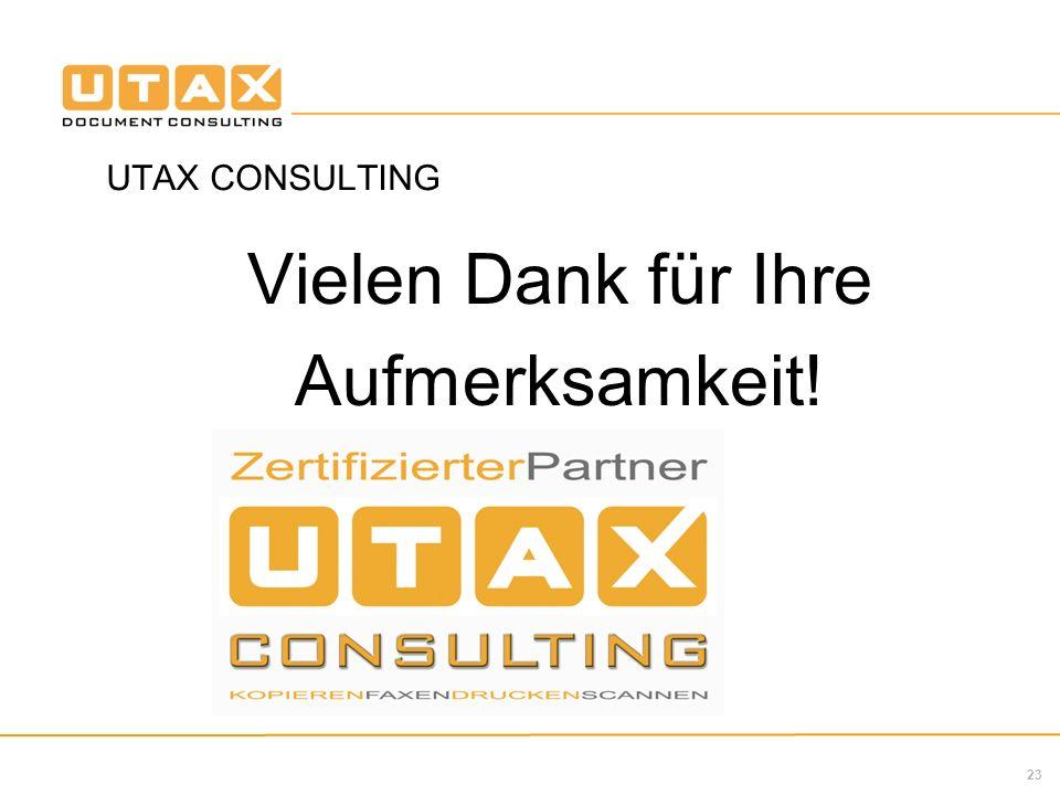 UTAX CONSULTING Vielen Dank für Ihre Aufmerksamkeit!