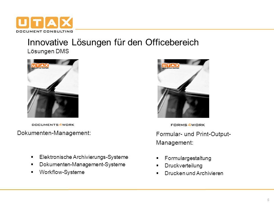 Innovative Lösungen für den Officebereich Lösungen DMS