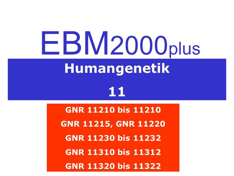 EBM2000plus Humangenetik 11 GNR 11210 bis 11210 GNR 11215, GNR 11220