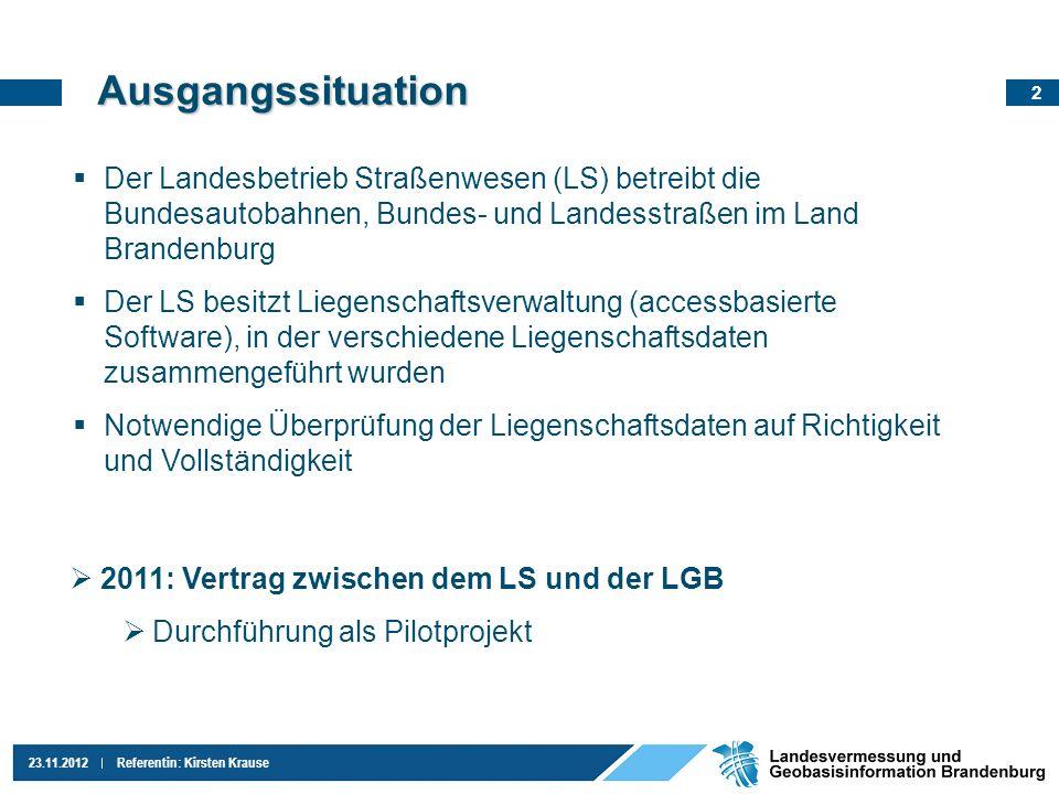 Ausgangssituation Der Landesbetrieb Straßenwesen (LS) betreibt die Bundesautobahnen, Bundes- und Landesstraßen im Land Brandenburg.