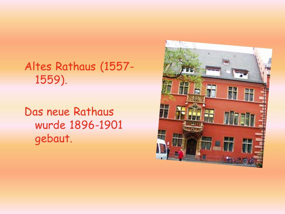 Altes Rathaus (1557-1559). Das neue Rathaus wurde 1896-1901 gebaut.