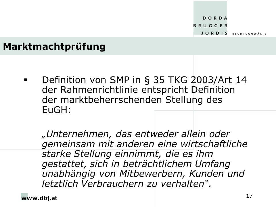 Marktmachtprüfung Definition von SMP in § 35 TKG 2003/Art 14 der Rahmenrichtlinie entspricht Definition der marktbeherrschenden Stellung des EuGH: