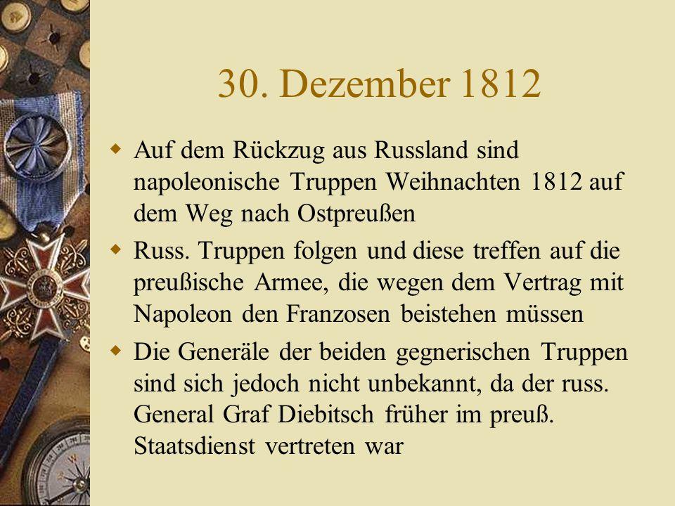 30. Dezember 1812 Auf dem Rückzug aus Russland sind napoleonische Truppen Weihnachten 1812 auf dem Weg nach Ostpreußen.