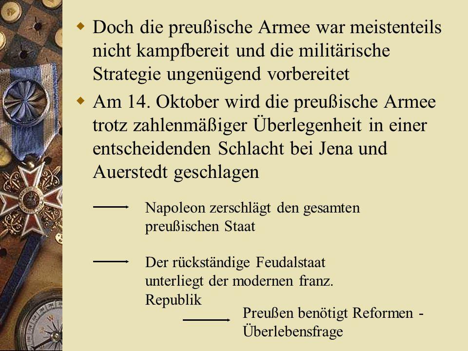 Doch die preußische Armee war meistenteils nicht kampfbereit und die militärische Strategie ungenügend vorbereitet