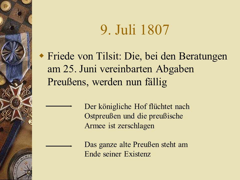 9. Juli 1807 Friede von Tilsit: Die, bei den Beratungen am 25. Juni vereinbarten Abgaben Preußens, werden nun fällig.