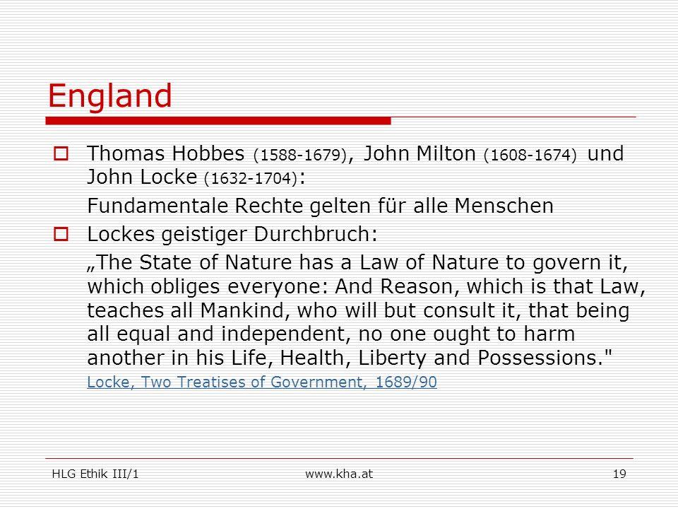 EnglandThomas Hobbes (1588-1679), John Milton (1608-1674) und John Locke (1632-1704): Fundamentale Rechte gelten für alle Menschen.