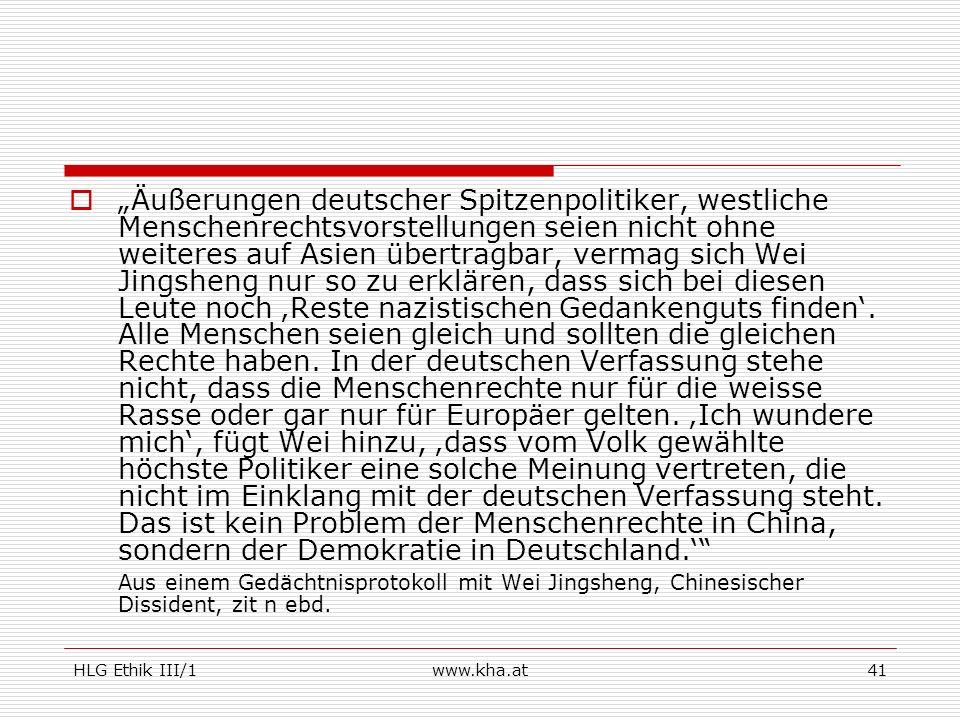 """""""Äußerungen deutscher Spitzenpolitiker, westliche Menschenrechtsvorstellungen seien nicht ohne weiteres auf Asien übertragbar, vermag sich Wei Jingsheng nur so zu erklären, dass sich bei diesen Leute noch 'Reste nazistischen Gedankenguts finden'. Alle Menschen seien gleich und sollten die gleichen Rechte haben. In der deutschen Verfassung stehe nicht, dass die Menschenrechte nur für die weisse Rasse oder gar nur für Europäer gelten. 'Ich wundere mich', fügt Wei hinzu, 'dass vom Volk gewählte höchste Politiker eine solche Meinung vertreten, die nicht im Einklang mit der deutschen Verfassung steht. Das ist kein Problem der Menschenrechte in China, sondern der Demokratie in Deutschland.'"""