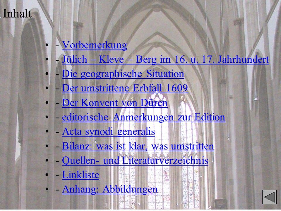 Inhalt - Vorbemerkung. - Jülich – Kleve – Berg im 16. u. 17. Jahrhundert. - Die geographische Situation.