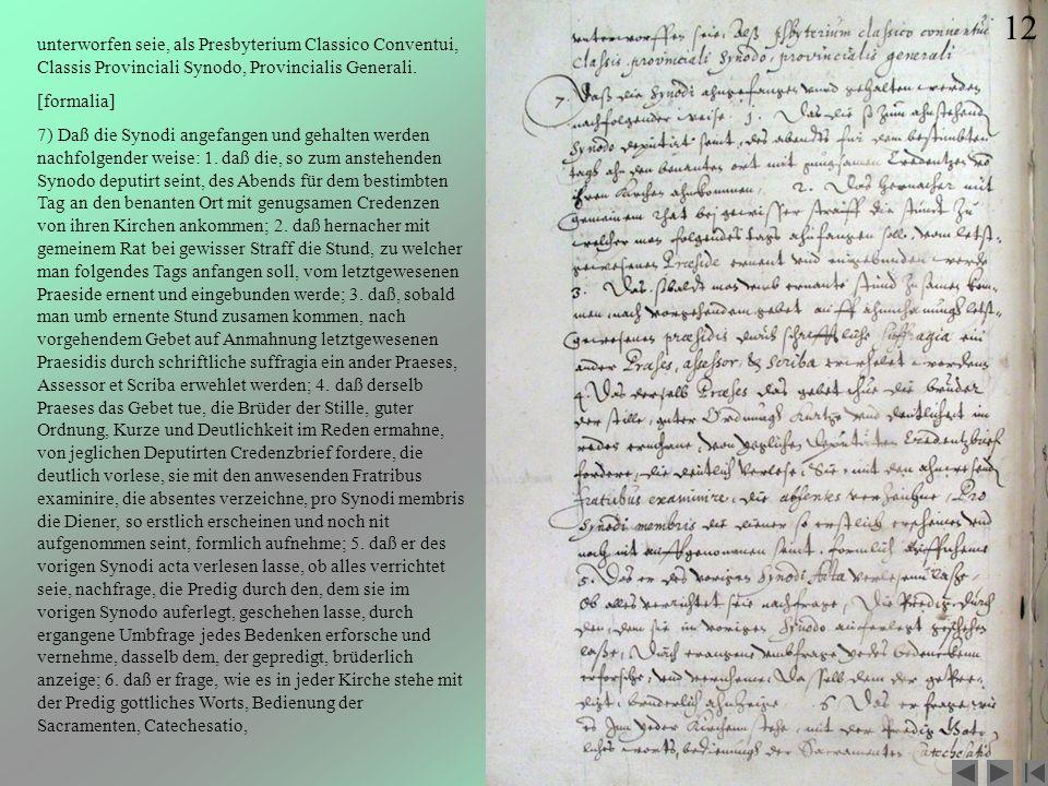12 unterworfen seie, als Presbyterium Classico Conventui, Classis Provinciali Synodo, Provincialis Generali.