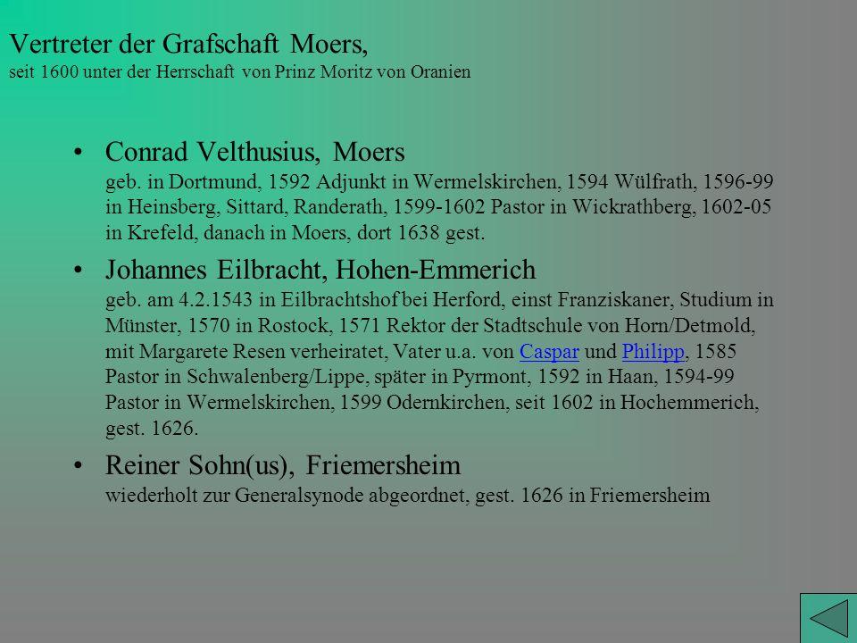 Vertreter der Grafschaft Moers, seit 1600 unter der Herrschaft von Prinz Moritz von Oranien