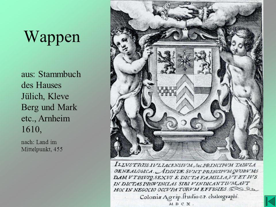 Wappen aus: Stammbuch des Hauses Jülich, Kleve Berg und Mark etc., Arnheim 1610, nach: Land im Mittelpunkt, 455.