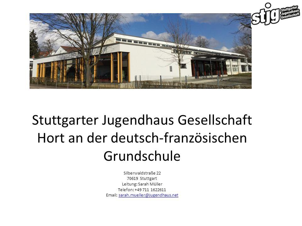 Stuttgarter Jugendhaus Gesellschaft Hort an der deutsch-französischen Grundschule Silberwaldstraße 22 70619 Stuttgart Leitung: Sarah Müller Telefon: +49 711 1622611 Email: sarah.mueller@jugendhaus.net