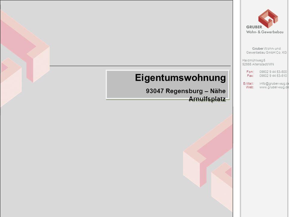Eigentumswohnung 93047 Regensburg – Nähe Arnulfsplatz Gruber Wohn- und