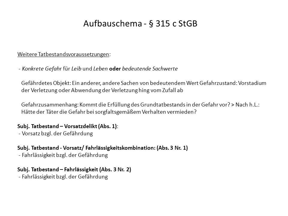 Aufbauschema - § 315 c StGB Weitere Tatbestandsvoraussetzungen: