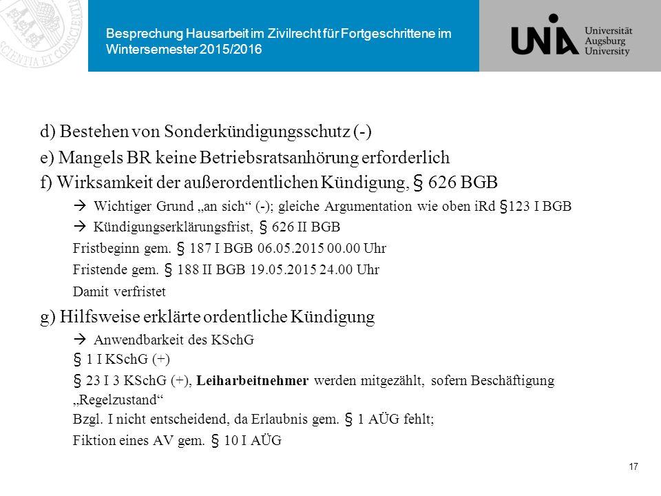 d) Bestehen von Sonderkündigungsschutz (-)