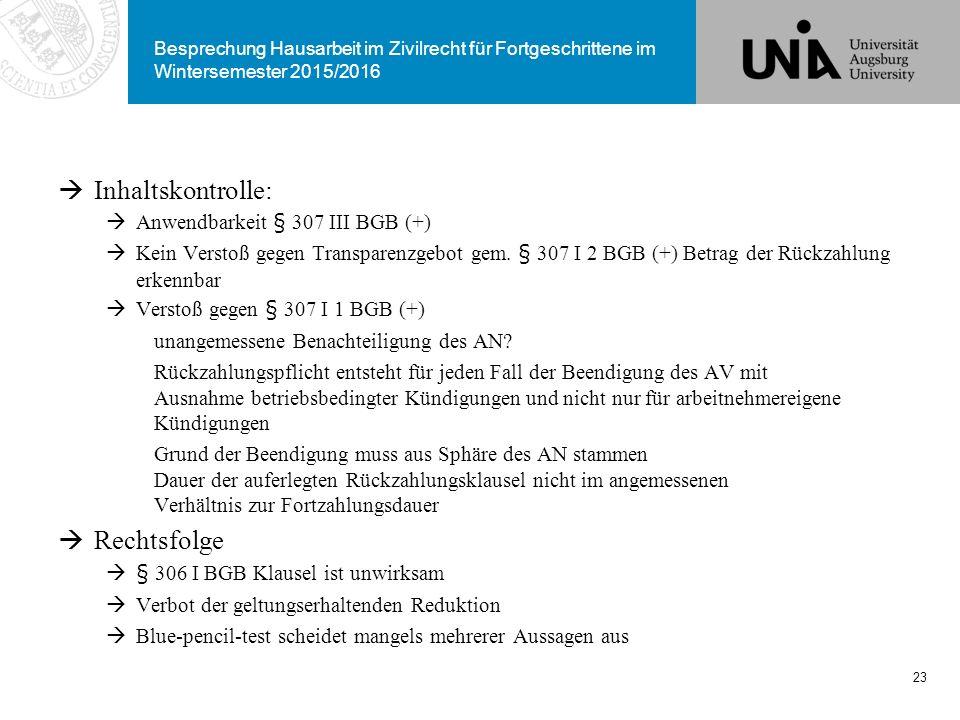 Inhaltskontrolle: Rechtsfolge Anwendbarkeit § 307 III BGB (+)