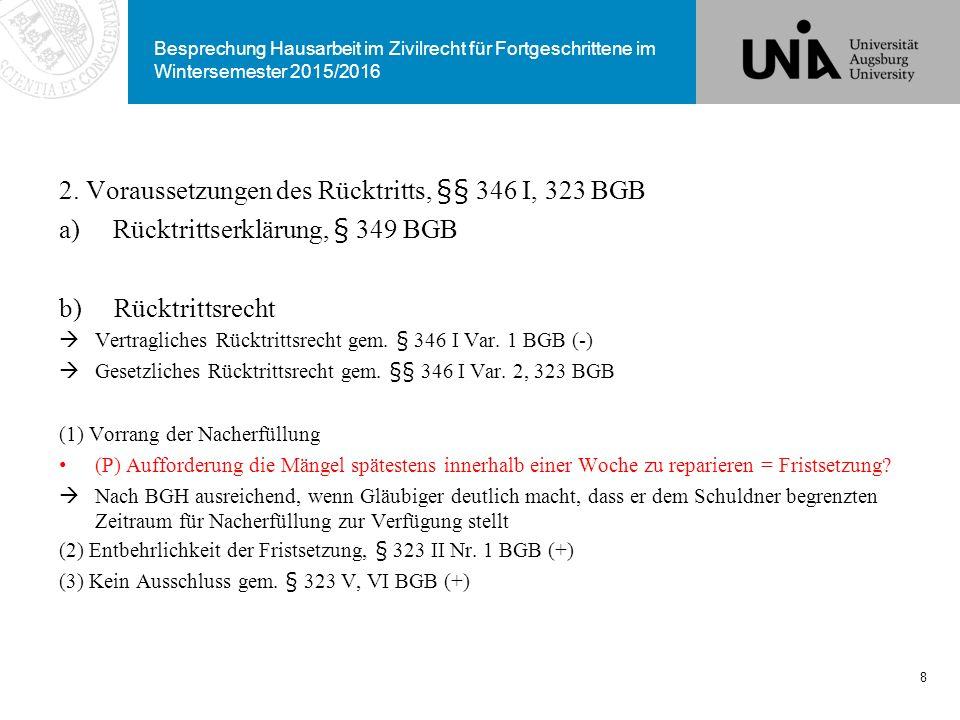 2. Voraussetzungen des Rücktritts, §§ 346 I, 323 BGB