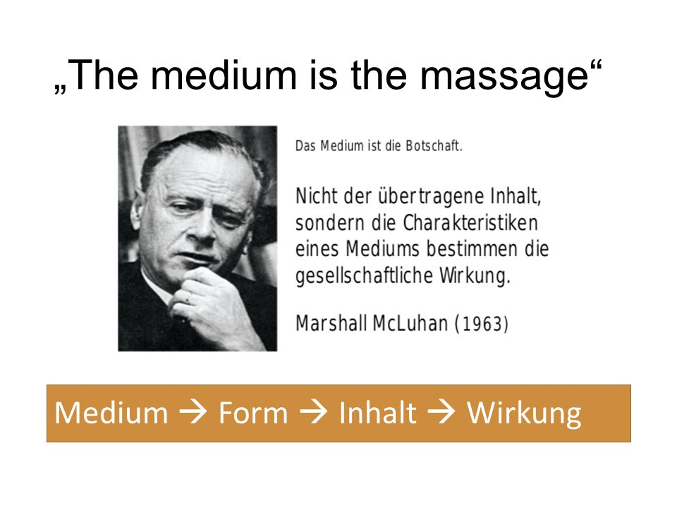 """The medium is the massage"