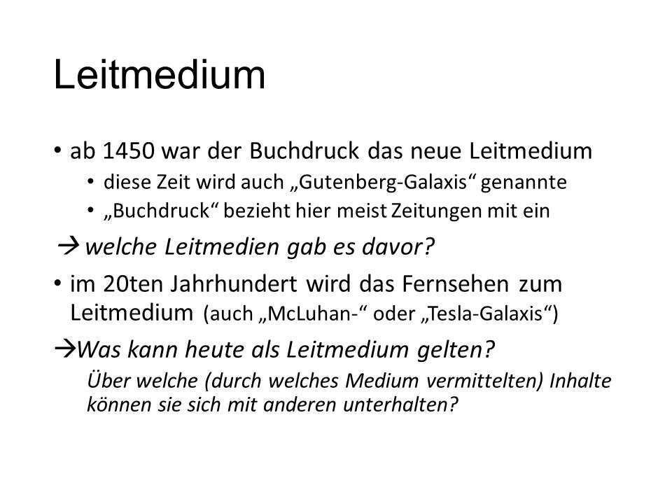 Leitmedium ab 1450 war der Buchdruck das neue Leitmedium