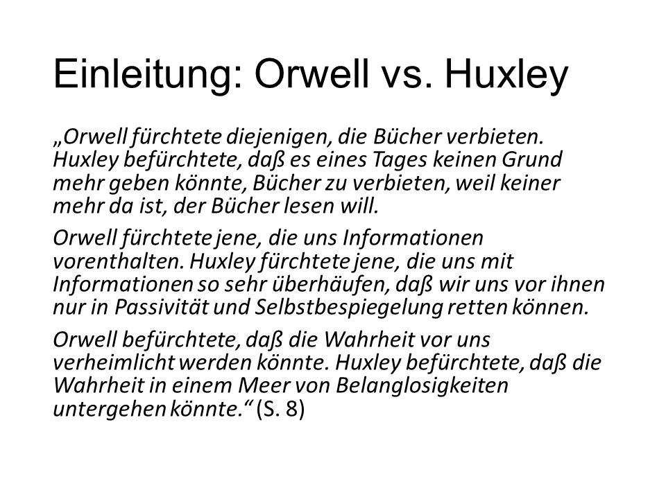 Einleitung: Orwell vs. Huxley