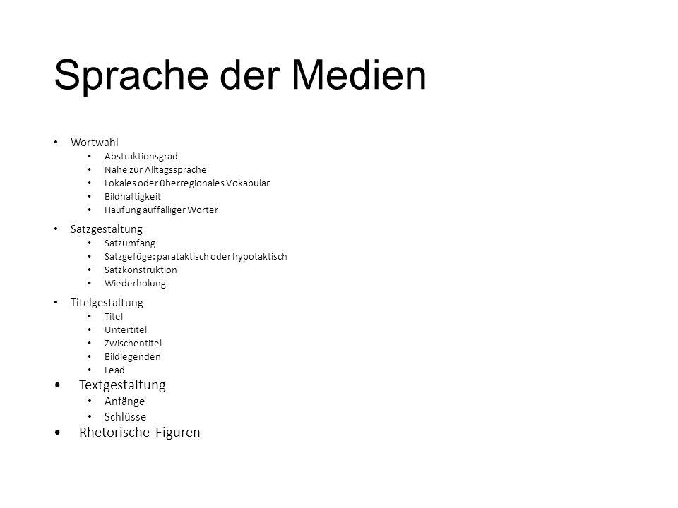 Sprache der Medien Textgestaltung Rhetorische Figuren Wortwahl