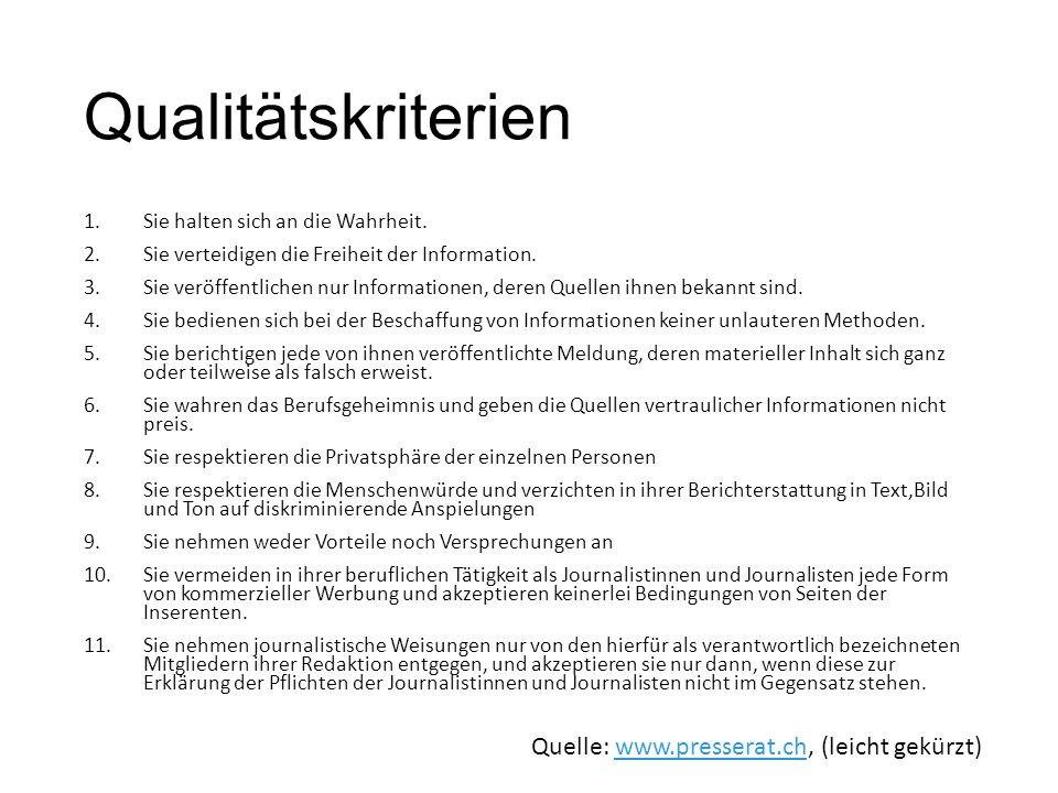 Qualitätskriterien Quelle: www.presserat.ch, (leicht gekürzt)