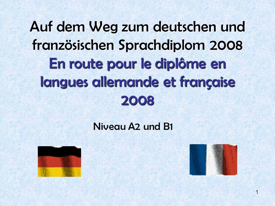 Auf dem Weg zum deutschen und französischen Sprachdiplom 2008 En route pour le diplôme en langues allemande et française 2008