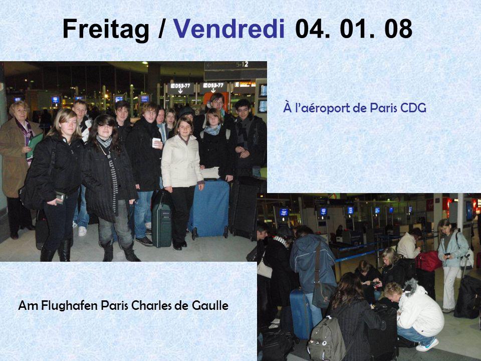 Freitag / Vendredi 04. 01. 08 À l'aéroport de Paris CDG