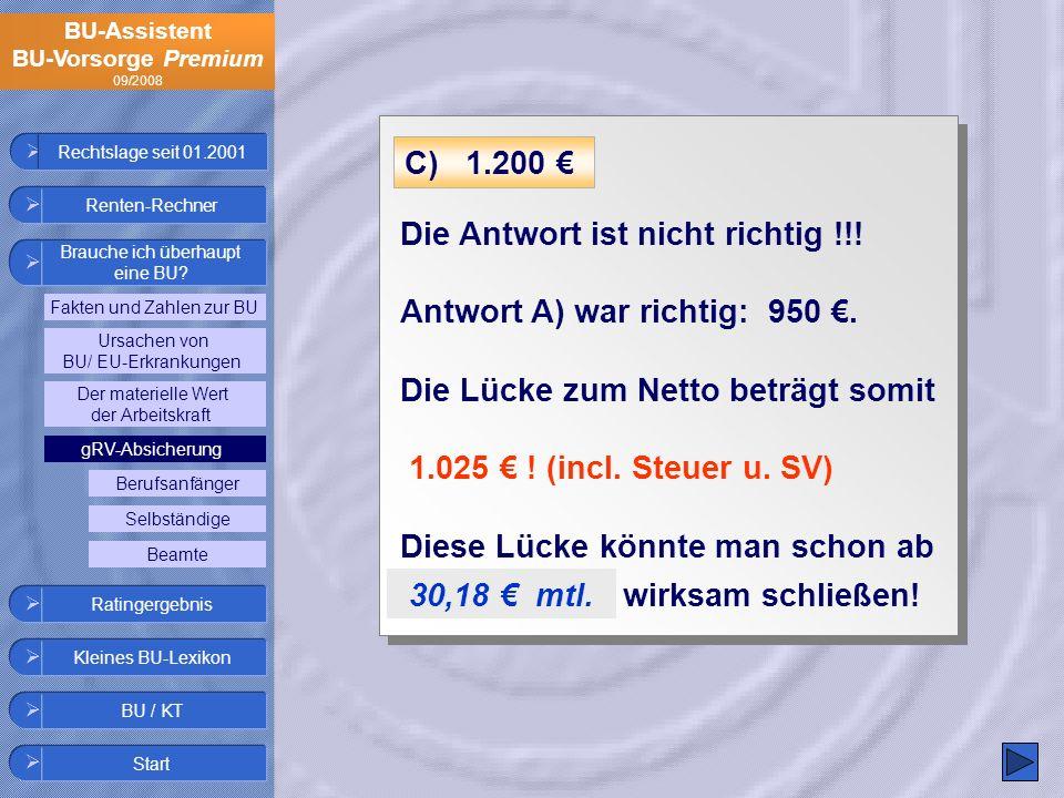 Die Antwort ist nicht richtig !!! Antwort A) war richtig: 950 €.