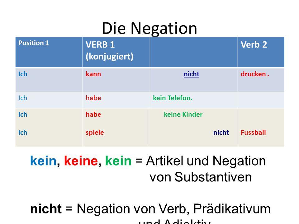 Die Negation kein, keine, kein = Artikel und Negation von Substantiven