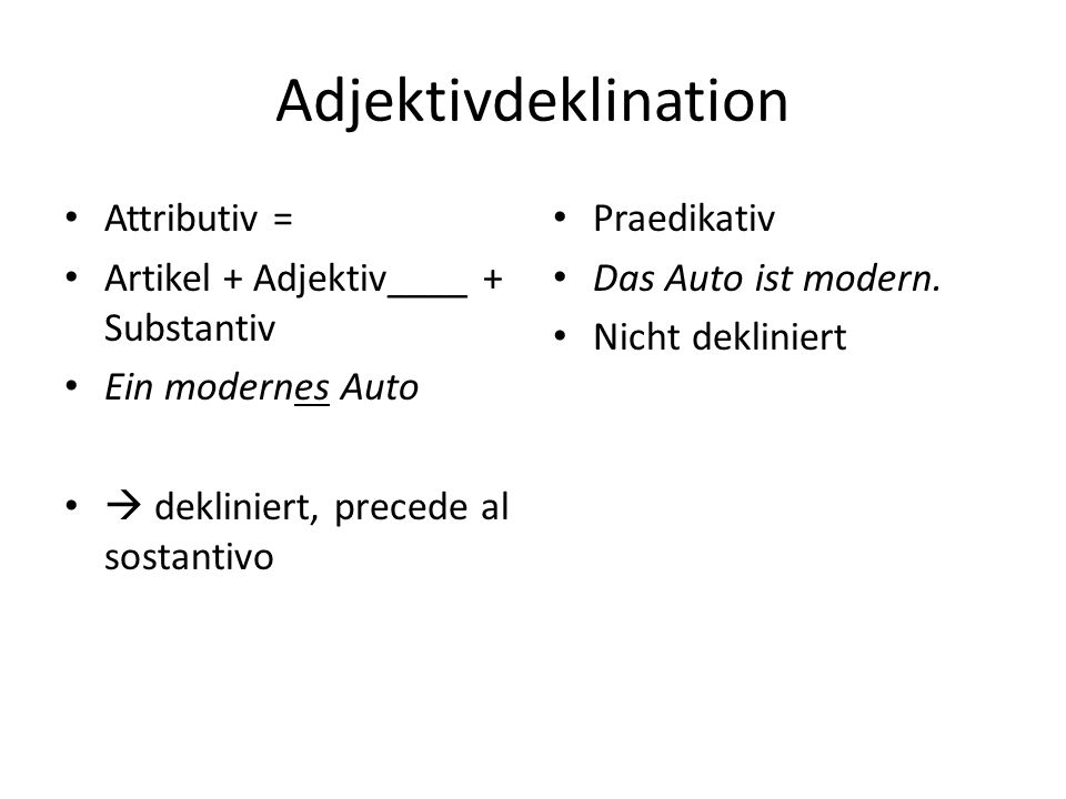 Adjektivdeklination Attributiv = Artikel + Adjektiv____ + Substantiv