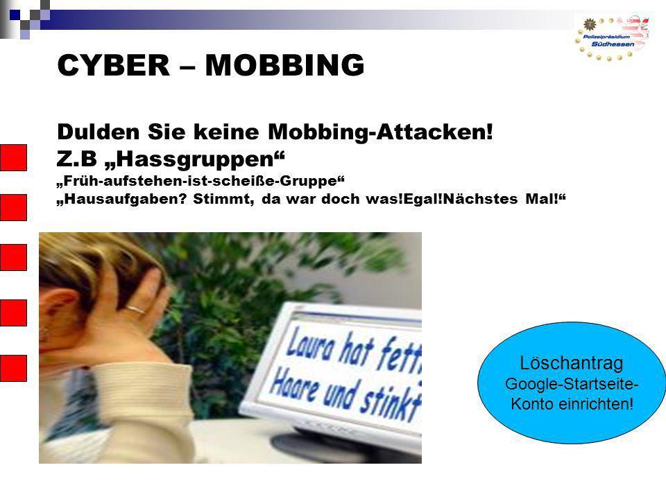 CYBER – MOBBING Dulden Sie keine Mobbing-Attacken. Z