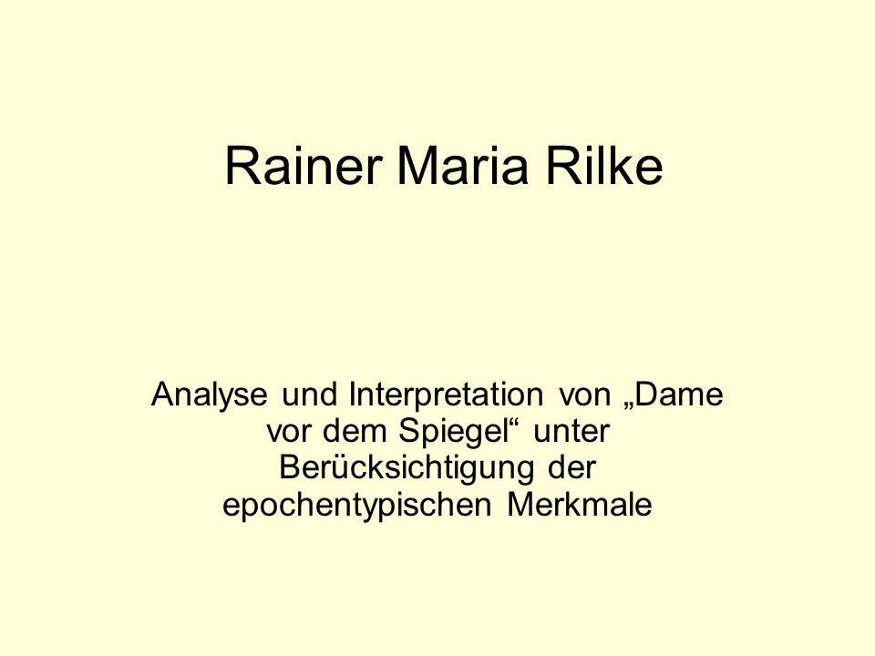 """Rainer Maria Rilke Analyse und Interpretation von """"Dame vor dem Spiegel unter Berücksichtigung der epochentypischen Merkmale."""