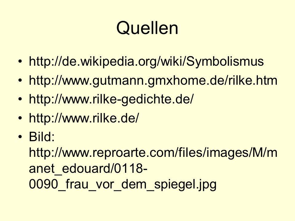 Quellen http://de.wikipedia.org/wiki/Symbolismus
