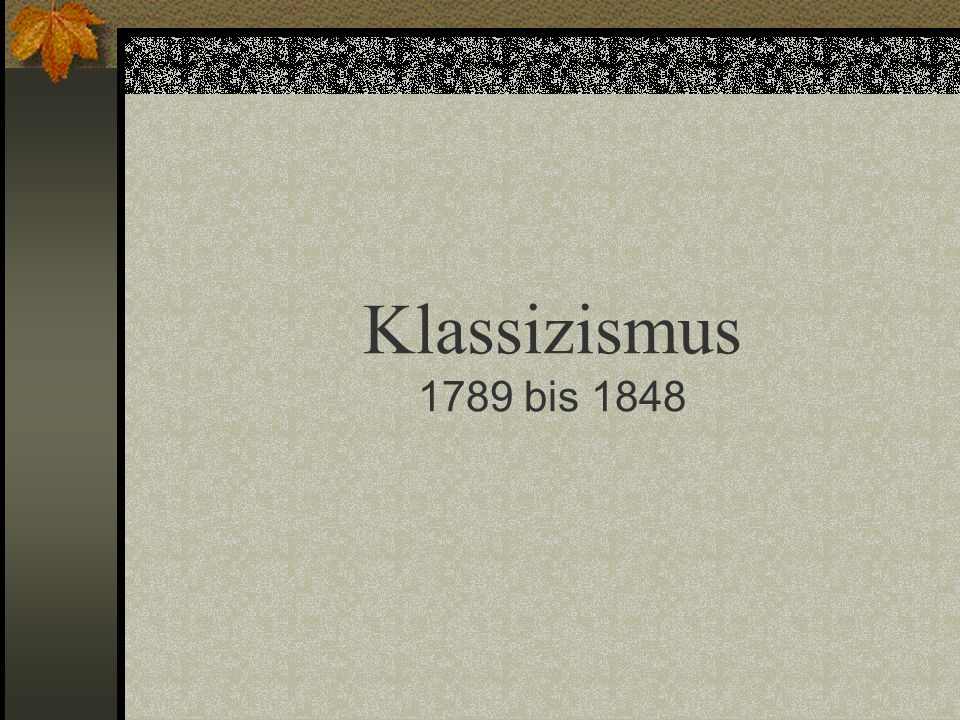 Klassizismus 1789 bis 1848