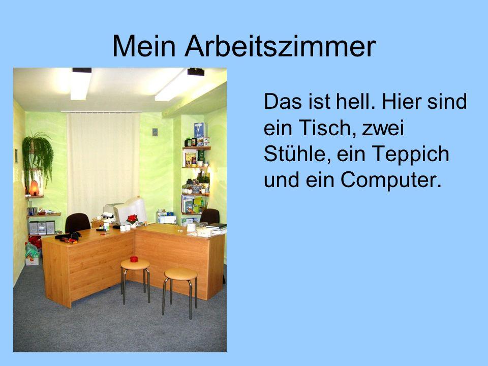 Mein Arbeitszimmer Das ist hell. Hier sind ein Tisch, zwei Stühle, ein Teppich und ein Computer.