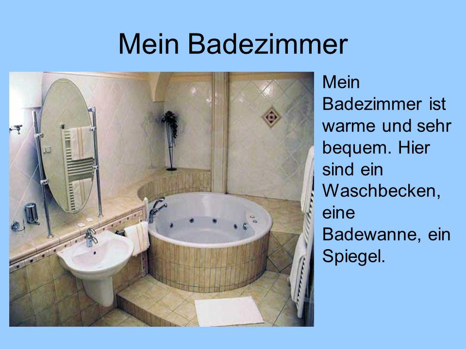 Mein BadezimmerMein Badezimmer ist warme und sehr bequem.