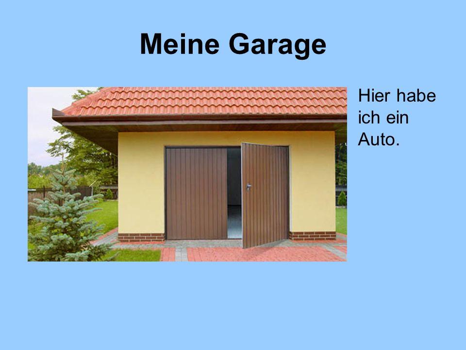 Meine Garage Hier habe ich ein Auto.