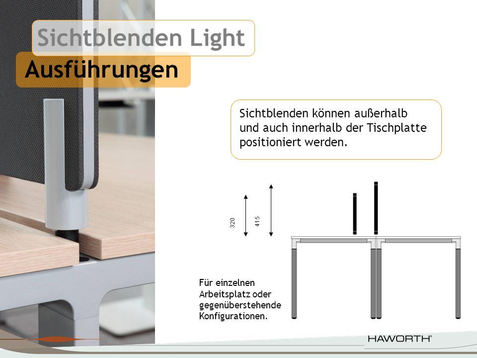 Sichtblenden Light Ausführungen Sichtblenden können außerhalb