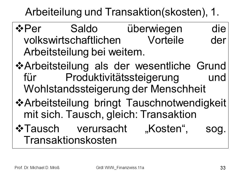 Arbeiteilung und Transaktion(skosten), 1.