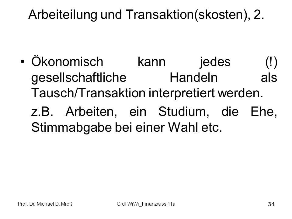 Arbeiteilung und Transaktion(skosten), 2.