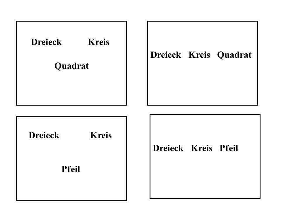 Dreieck Kreis Dreieck Kreis Quadrat Quadrat Dreieck Kreis
