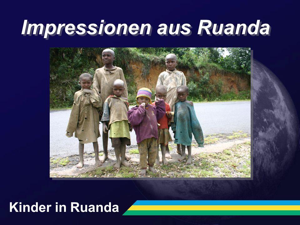 Impressionen aus Ruanda