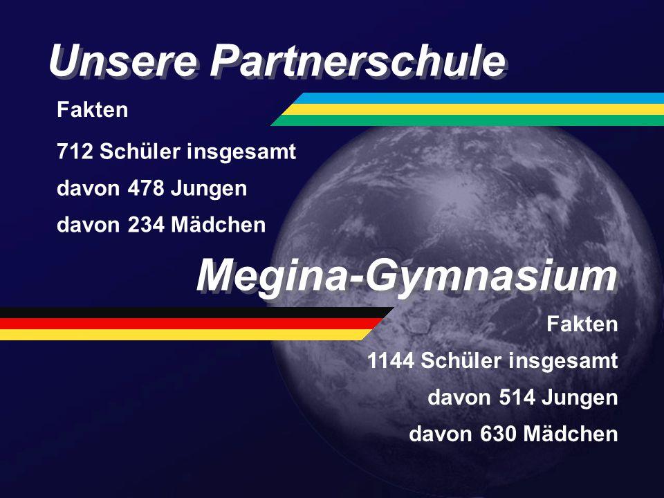 Unsere Partnerschule Megina-Gymnasium Fakten 712 Schüler insgesamt